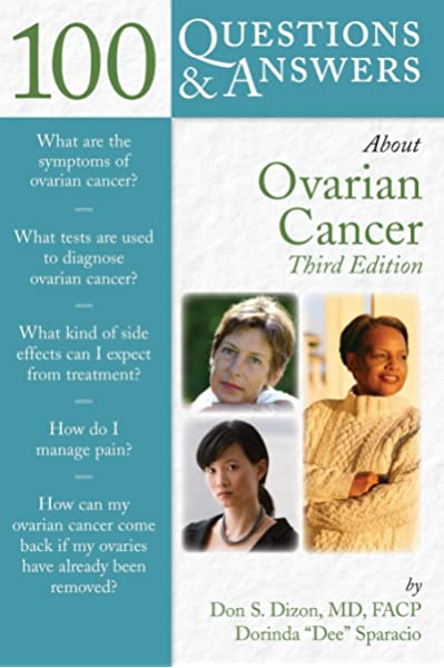 100 Questions Answers About Ovarian Cancer 9781284090284 Medicine Health Science Books Amazon Com