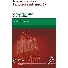 Escatología de la teología de la liberación: Un análisis crítico desde la perspectiva bíblica (Tesis nº 1) (Spanish Edition) Dec 22, 2018