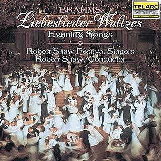 product image for Brahms: Liebeslieder Waltzes / (7) Abendlieder [Evening Songs], Opp. 42:1; 52; 62:3; 64:2; 92:1,3; 103:11; 112:2