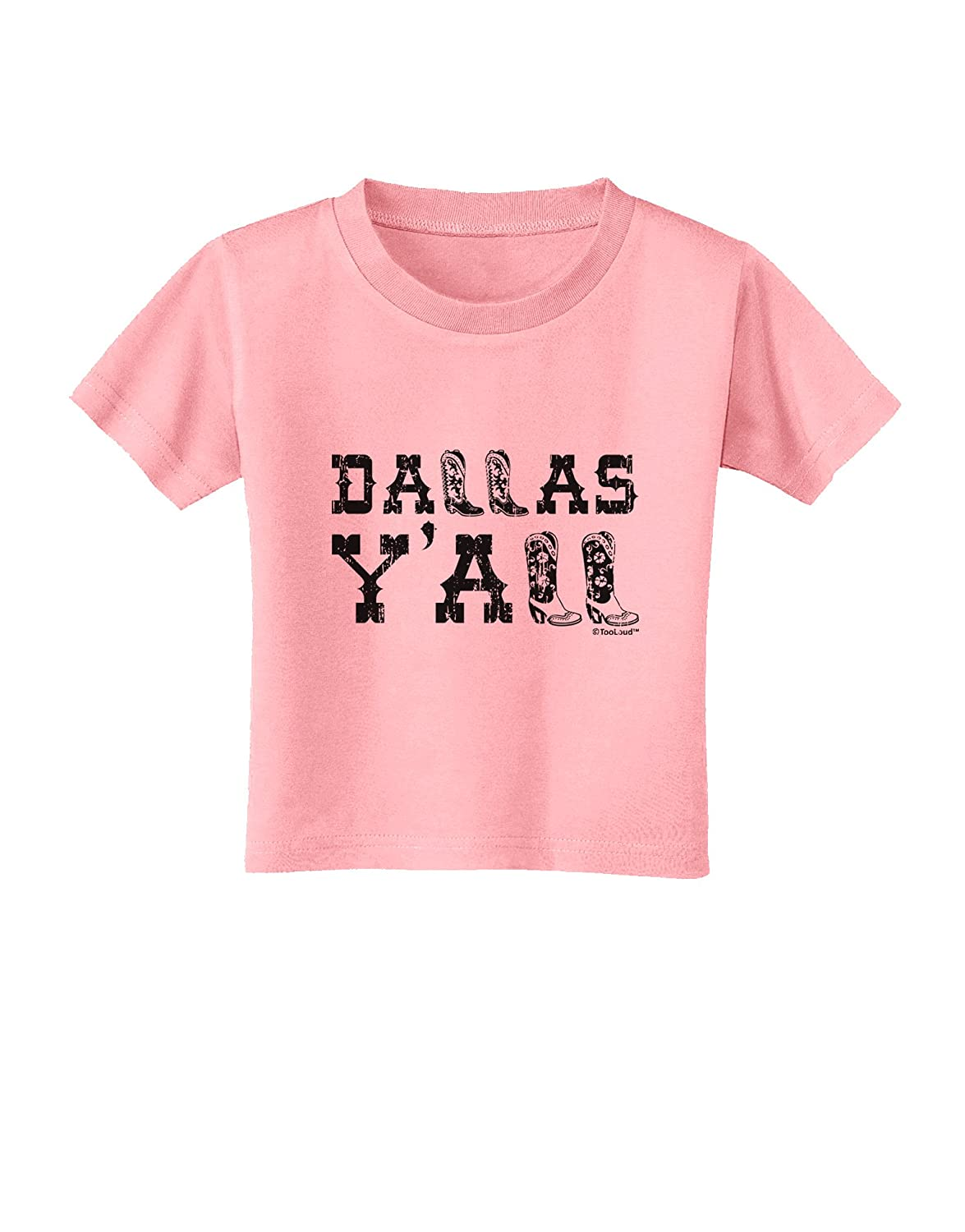 TooLoud Dallas Yall Boots Texas Pride Toddler T-Shirt