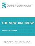 Study Guide: The New Jim Crow by Michelle Alexander (SuperSummary)