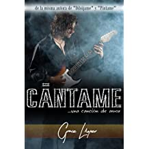 Cántame... una canción de amor (Spanish Edition) Sep 26, 2015