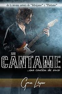 Cántame... una canción de amor (Spanish Edition)