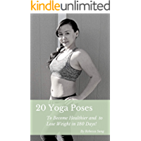 20 Yoga Poses: To Become  Healthier and Lose Weight in 180 days!
