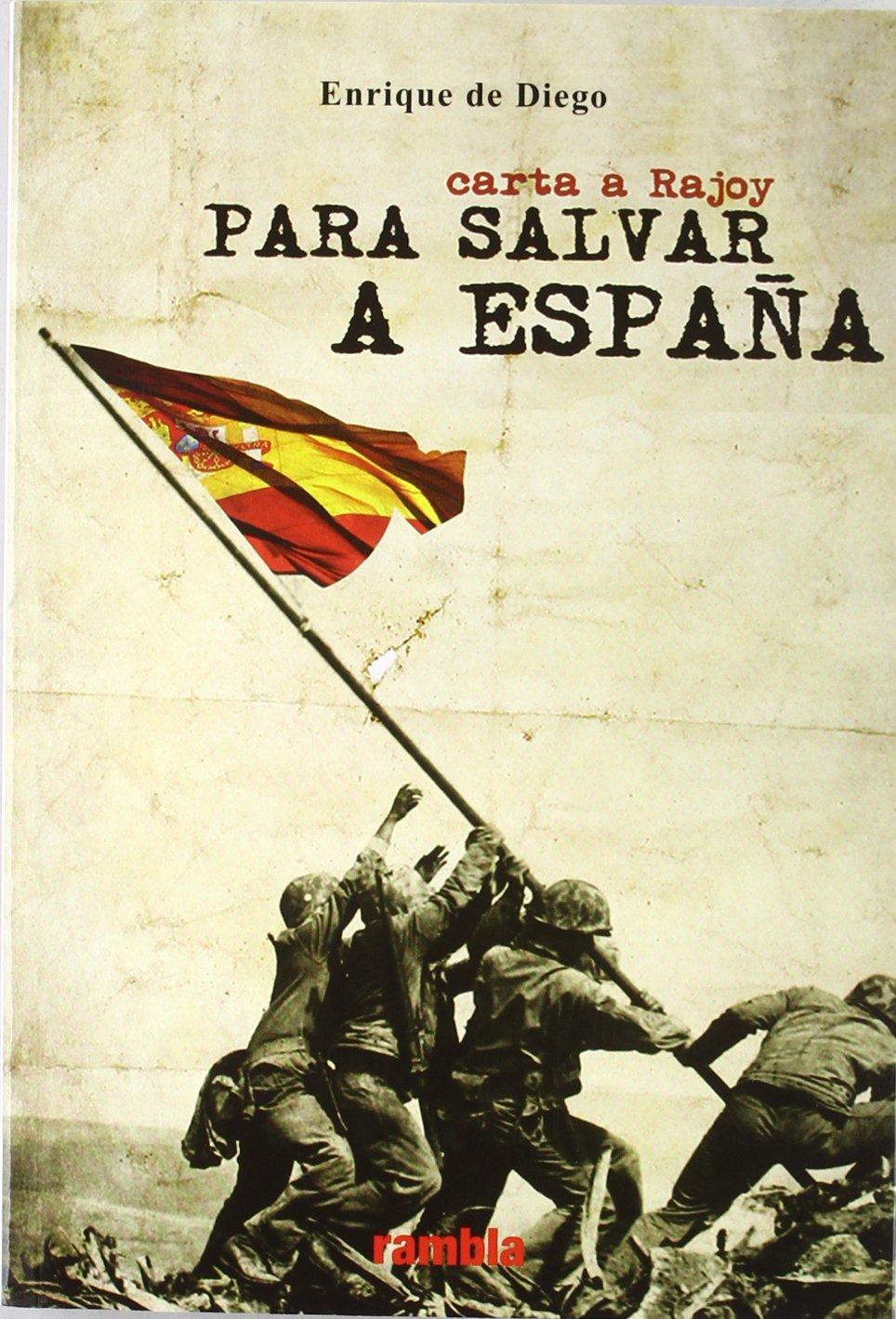 Carta a rajoy para salvar a España: Amazon.es: Diego, Enrique De.: Libros