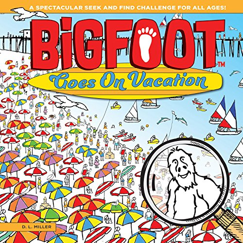 BigFoot Goes On Vacation: A Spectacular Seek and Find Challenge for All Ages! (Bigfoot Search and Find) (Happy Fox Books) 10 Big 2-Page Visual Puzzle Panoramas with More than 500 Items to Find