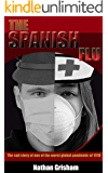 The Spanish Flu: The Sad Story of One of the Worst Global Pandemic of 1918