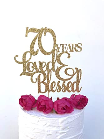 Remarkable Glitter 70 Years Loved Cake Topper Seventy Cake Topper 70Th Funny Birthday Cards Online Aboleapandamsfinfo