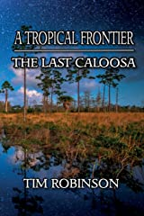 A Tropical Frontier: The Last Caloosa Paperback