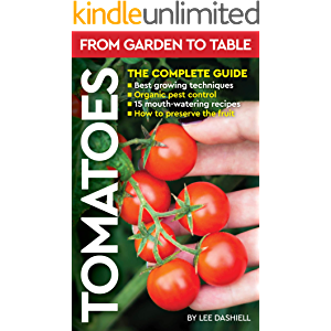 TOMATOES From garden to table: The complete guide