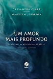 Um amor mais profundo - Fantasmas do Mercado das Sombras - vol. 5