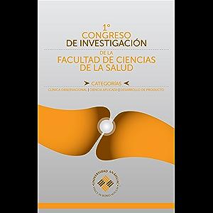 Primer Congreso de Investigación de la Facultad de Ciencias de la Salud (Spanish Edition)