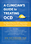 A Clinician's Guide to Treating OCD: The Most Effective CBT Approaches for Obsessive-Compulsive Disorder (The New Harbinger Made Simple Series)
