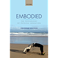 Embodied: The psychology of physical sensation (English Edition)