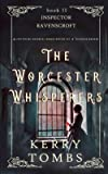 THE WORCESTER WHISPERERS a captivating historical murder mystery set in Victorian England (Inspector Ravenscroft…