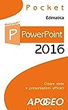 PowerPoint 2016: creare slide e presentazioni efficaci