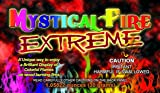 Extreme MYSTICAL FIRE - Adds 20% More Colorful