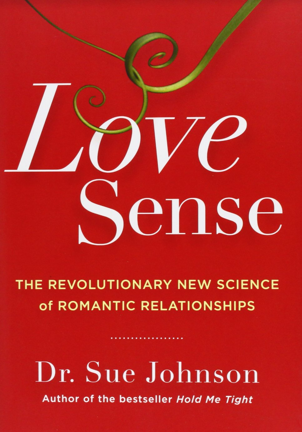 Love Sense: The Revolutionary New Science of Romantic Relationships by Little, Brown Spark