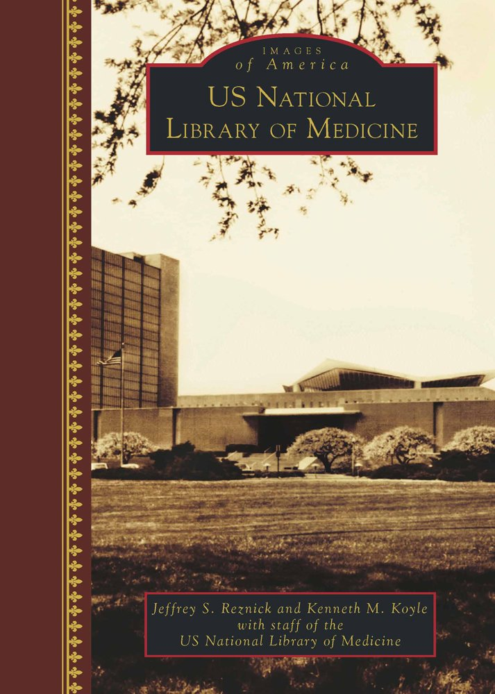 U.S. National Library of Medicine (Images of America) by Arcadia Publishing
