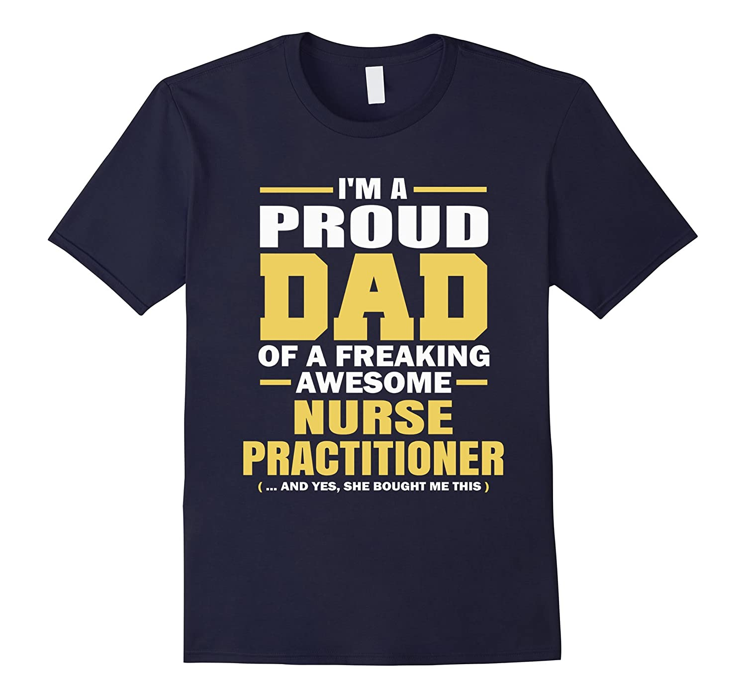 Im A Proud Dad Of A Freaking Awesome Nurse Practitioner-CL