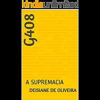 G408 : A SUPREMACIA  (1)