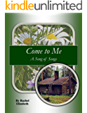 Come to Me: A Pride and Prejudice Sequel  (A Song of Songs Book 2)