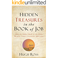 Hidden Treasures in the Book of Job (Reasons to Believe): How the Oldest Book in the Bible Answers Today's Scientific…
