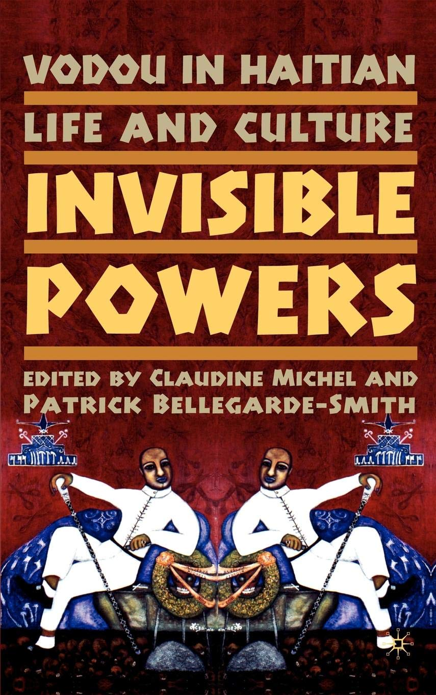 Vodou in Haitian Life and Culture: Invisible Powers