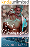 Jay to December: A Men of the Atlantic Novel (Book 1)