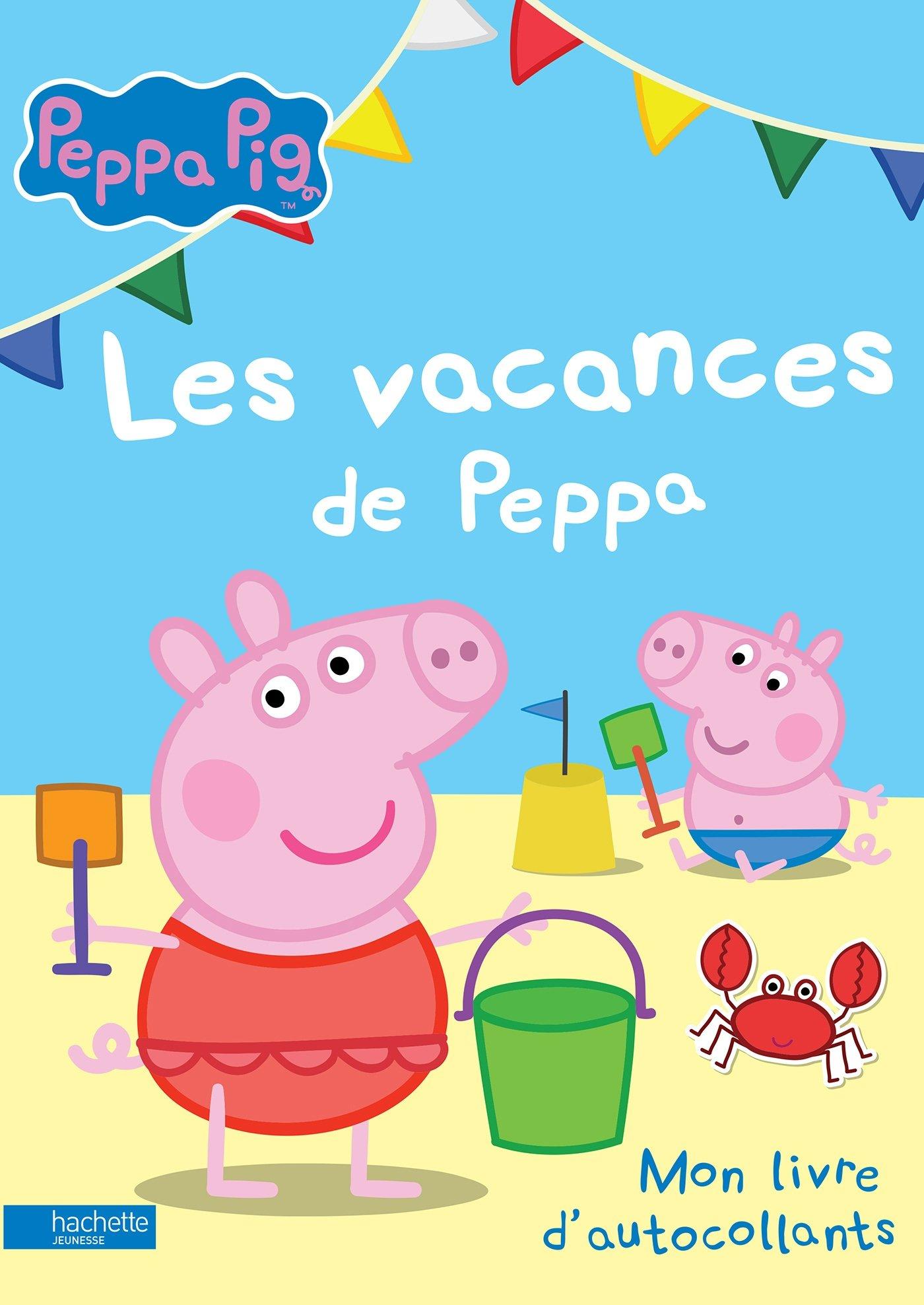 Amazon Peppa Pig Mon livre d autocollants Les vacances de Peppa Collectif Livres