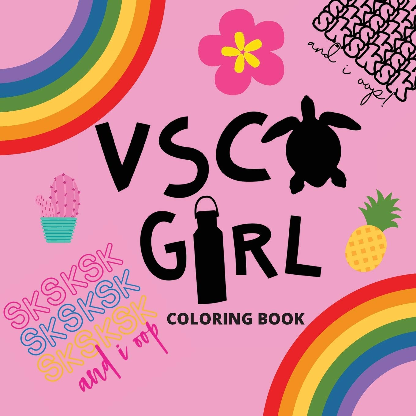 Vsco Girl Coloring Book: For Trendy Girls with Good Vibes who Loves Scrunchies and Turtles!