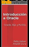 Introducción a Oracle: Oracle, SQL y PL/SQL
