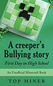 A creeper's Bullying story: First Day in High School  (An Unofficial Minecraft Book)