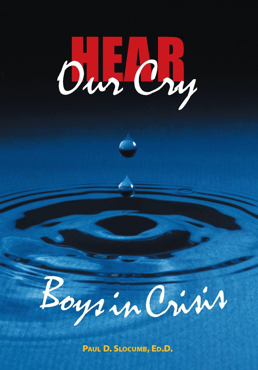 Hear Our Cry Boys in Crisis pdf epub
