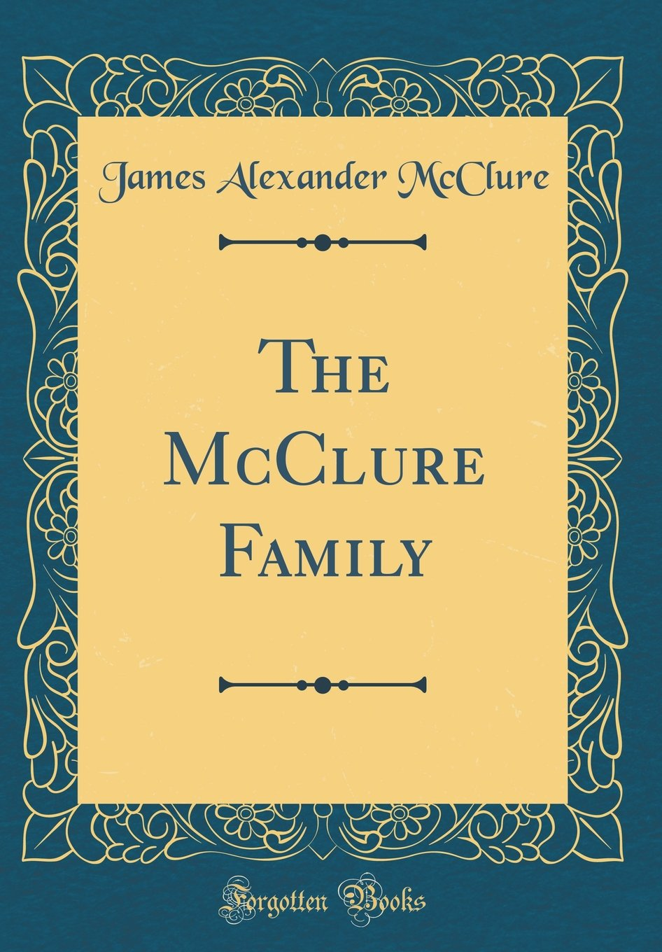 The McClure Family (Classic Reprint): Amazon.in: James Alexander McClure:  Books