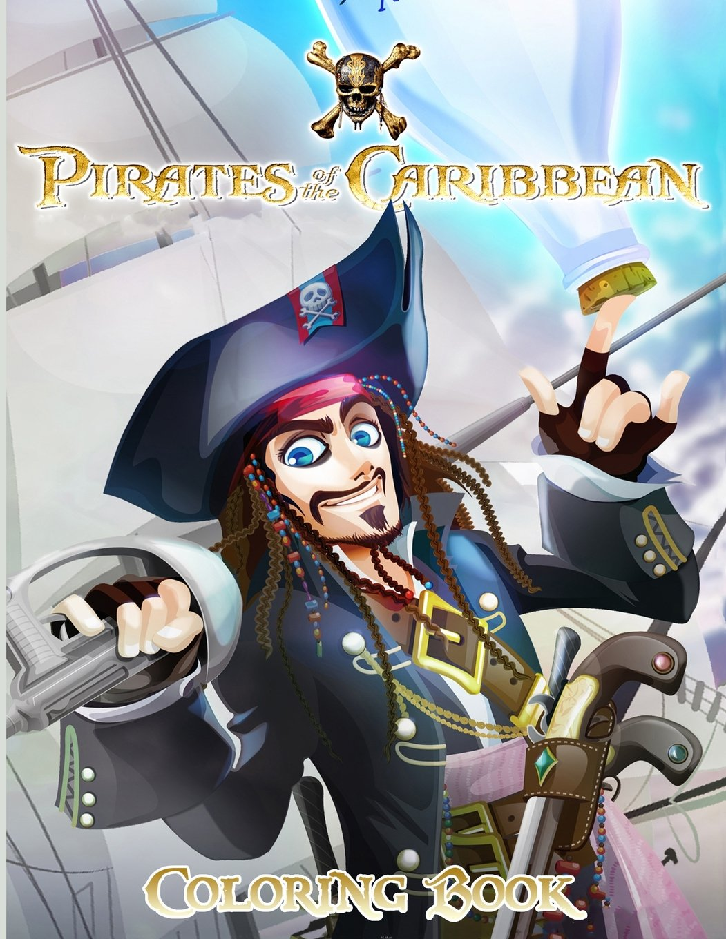 Pirates of the Caribbean: Coloring Book for Kids and Adults, Activity Book, Great Starter Book for Children (Coloring Book for Adults Relaxation and for Kids Ages 4-12)