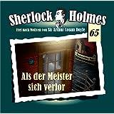 Sherlock Holmes 65 - Als der Meister sich verlor