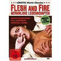 Flesh and Fire - Gefährliche Leidenschaften  (Uncut Kinofassung)