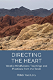 Directing the Heart: Weekly Mindfulness Teachings and Practices from the Torah