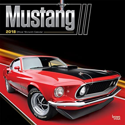 Amazon Com Mustang Wall Calendar 2018 Cute Best Holiday Gift