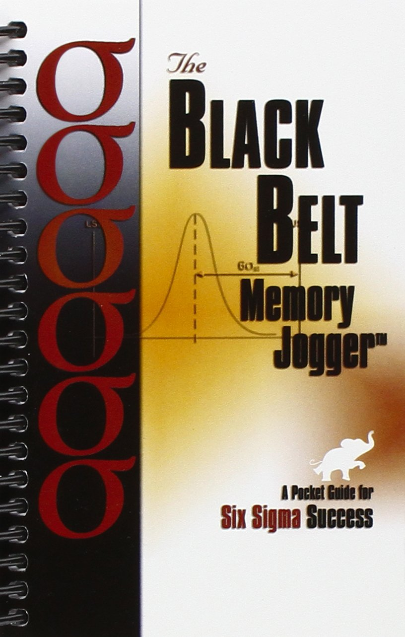 amazon com the black belt memory jogger a pocket guide for six rh amazon com project management memory jogger pocket guide the memory jogger ii a pocket guide of tools for continuous improvement and effective planning