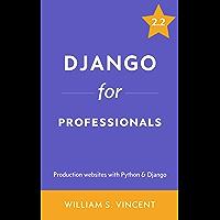Django for Professionals: Production websites with Python & Django (English Edition)