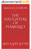 The Daughters of Pemberley: And A Lost Letter (Elizabeth Darcy of Pemberley Book 2) (English Edition)