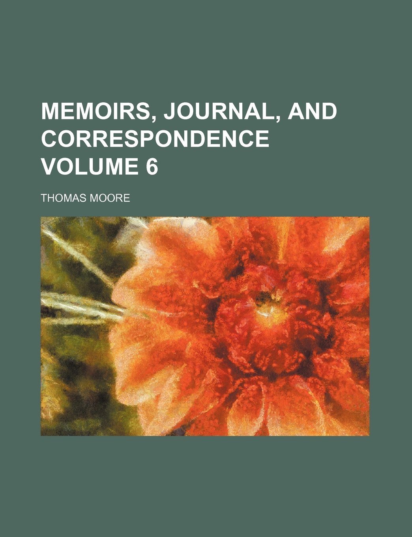 Download Memoirs, Journal, and Correspondence Volume 6 PDF