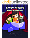 Zaydo Potato: Can Allah See Me Now?: Zaydo Potato: (An Islamic Book Series) (Zaydo Potato (An Islamic Children's Book Series))