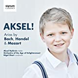 AKSEL! Arias by Bach, Handel and Mozart