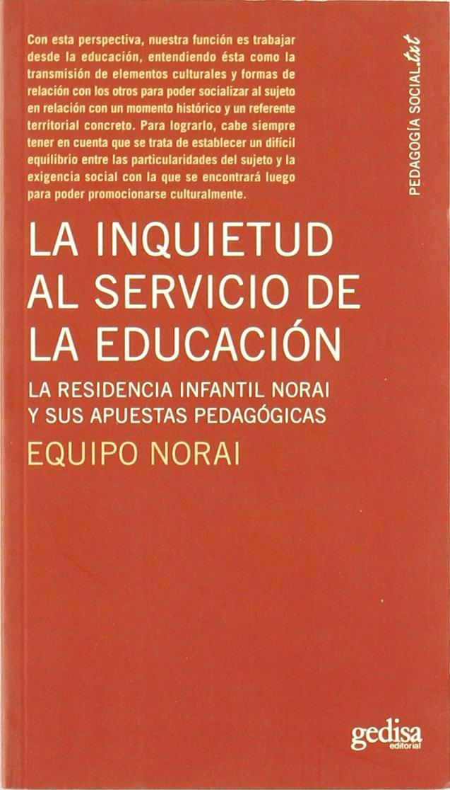 La Inquietud Al Servicio De La Educacion Bib.Educ. Pedagogia Social: Amazon.es: Equipo Norai: Libros