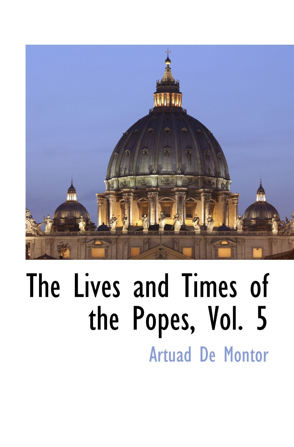 The Lives and Times of the Popes, Vol. 5 pdf