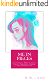 ME IN PIECES: Emotional Monologues about Sadness, Anger and Depression
