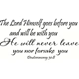 Deuteronomy 31:8 Wall Art, The Lord Himself Goes Before You and Will Be with You, He Will Never Leave You nor Forsake You, Creation Vinyls